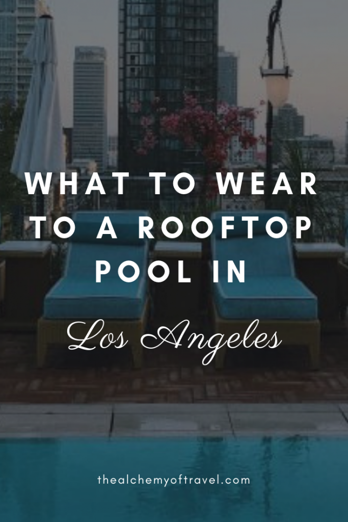 what to wear to a rooftop pool in los angeles